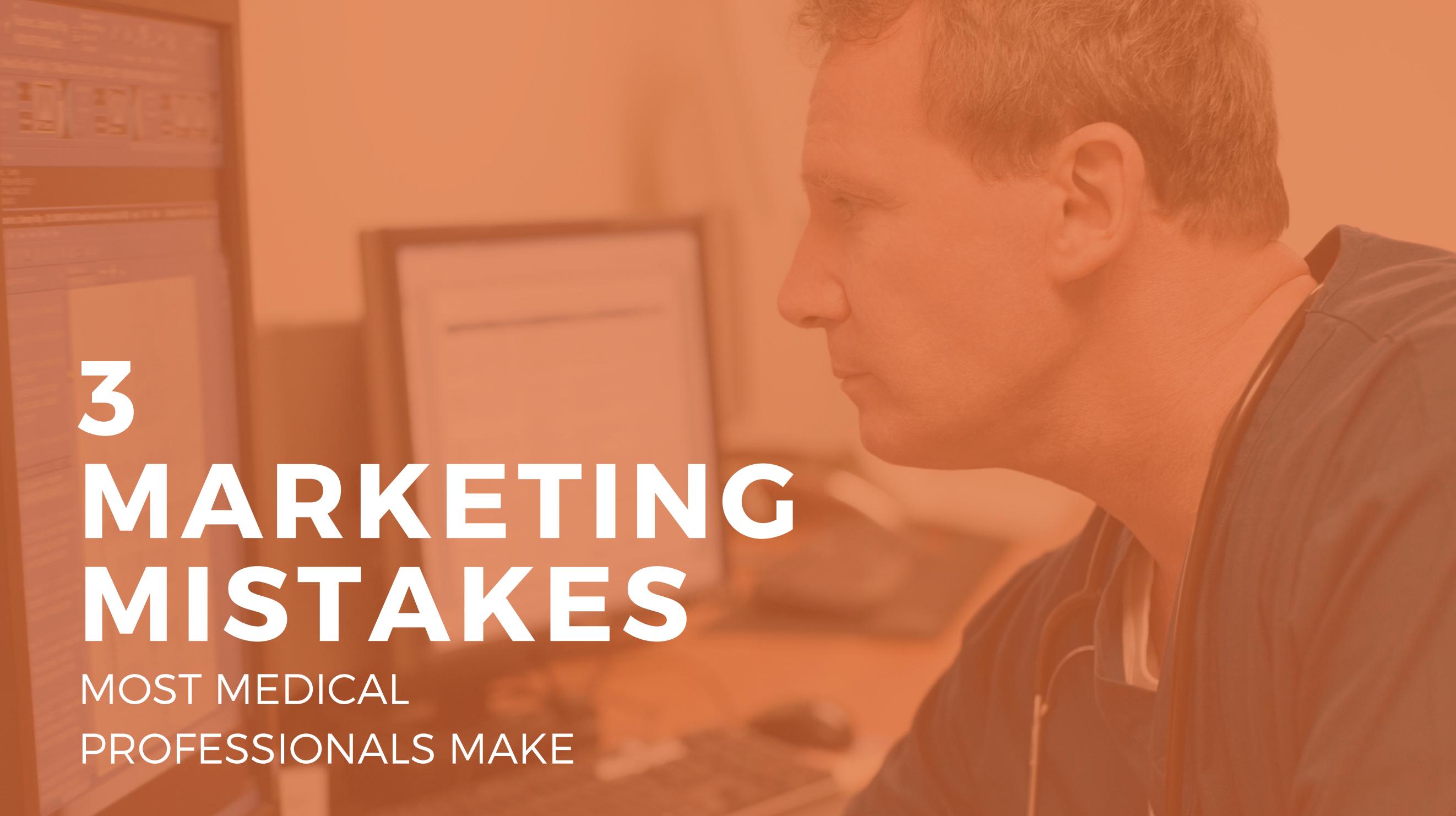 3 Marketing Mistakes